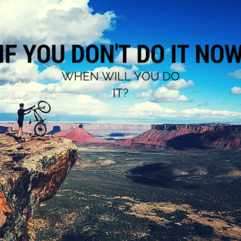 just do it, follow your passion, do what inspires you