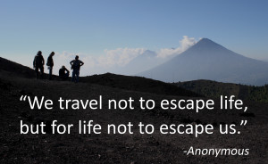 spontaneous travel quotes, we travel for life not to escape us