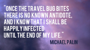 travel bug quotes, travel quotes, addicted to travel quote
