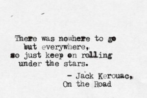 wanderlust travel quote, jack kerouac